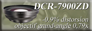 DCR-7900ZD objectif grand-angle 0,79x